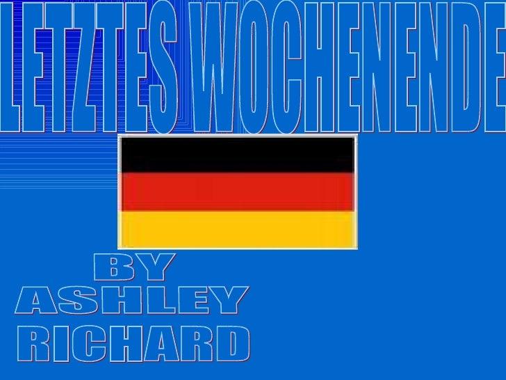 LETZTES WOCHENENDE BY ASHLEY RICHARD