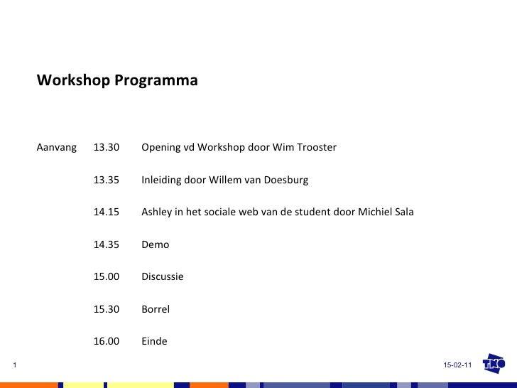 15-02-11 Workshop Programma Aanvang 13.30 Opening vd Workshop door Wim Trooster 13.35 Inleiding door Willem van Doesburg 1...