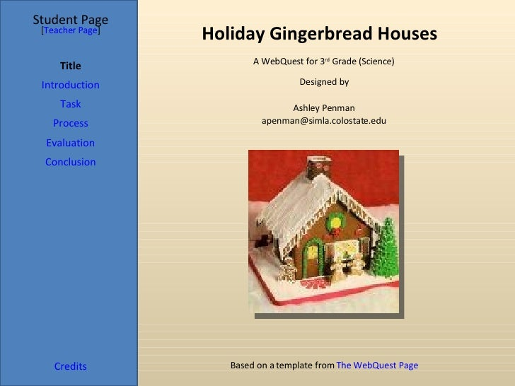 Holiday Gingerbread Houses Student Page Title Introduction Task Process Evaluation Conclusion Credits [ Teacher Page ] A W...