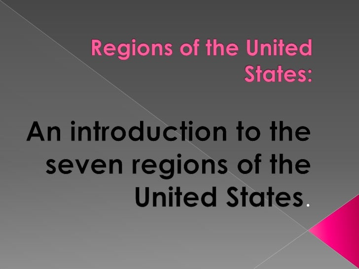 Regions of the UnitedStates:<br />An introduction to the seven regions of the United States.<br />