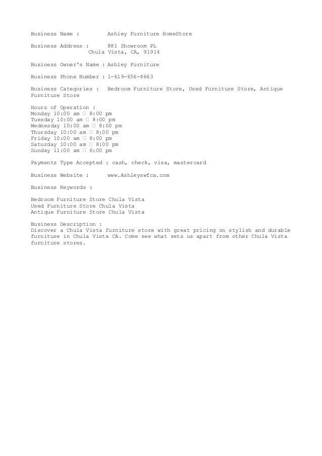 Business Name : Ashley Furniture HomeStoreBusiness Address : 881 Showroom  PLChula Vista, CA, 91914Business