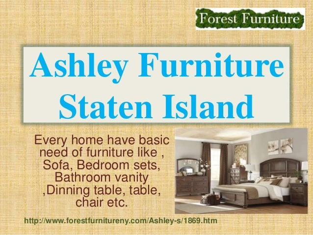 Ashley Furniture Staten Island Every Home Have Basic Need Of Furniture Like  , Sofa, ...