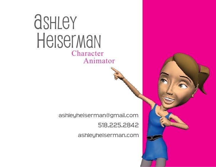 ashley heiserman        Character           Animator        ashleyheiserman@gmail.com                518.225.2842         ...