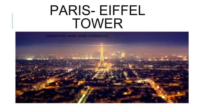 PARIS- EIFFEL TOWER { IMAGEN POR: ANGEL GODEL LICENCIA CC}