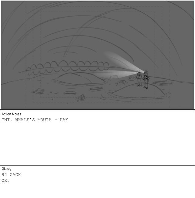 Scene 253 Panel 1 Action Notes INT. WHALE'S MOUTH - DAY Dialog 94 ZACK OK,