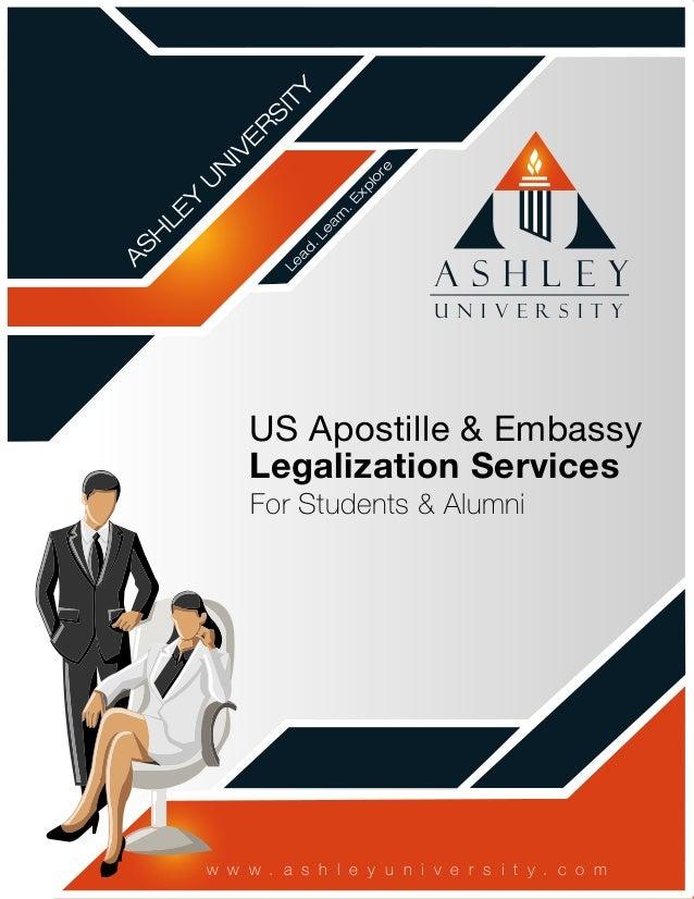 A S H L E YU N I V E R S I T YASHLEYUNIVERSITYLead.Learn.ExploreUS Apostille & EmbassyLegalization ServicesFor Students & ...