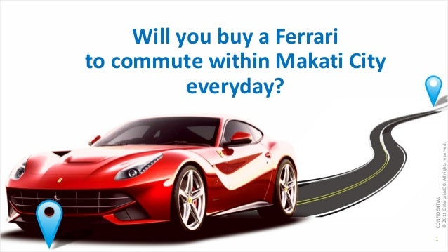 1 CONFIDENTIAL ©2011EnterpriseDB.Allrightsreserved. Will you buy a Ferrari to commute within Makati City everyday?