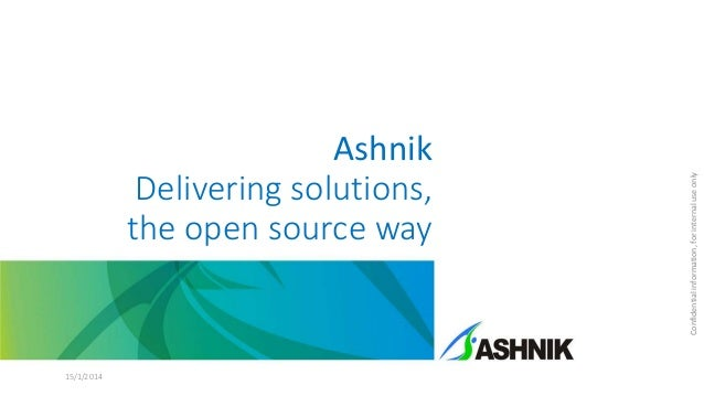 15/1/2014  Confidential information, for internal use only  Ashnik Delivering solutions, the open source way