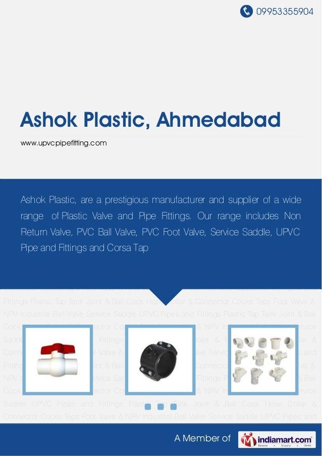 09953355904A Member ofAshok Plastic, Ahmedabadwww.upvcpipefitting.comIndustrial Ball Valve Service Saddle UPVC Pipes and F...