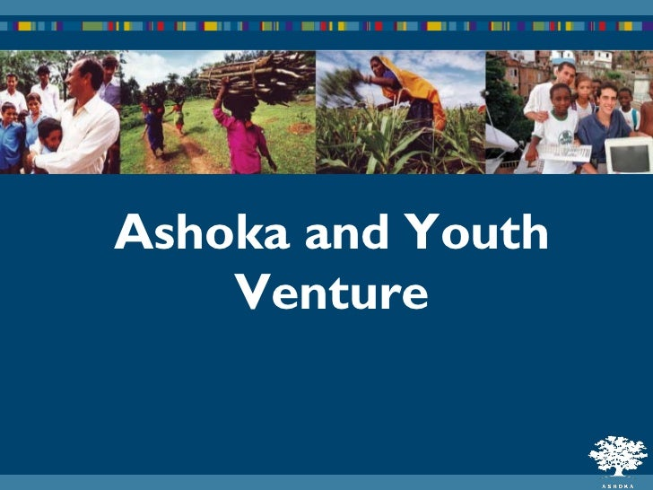 Ashoka and Youth     Venture