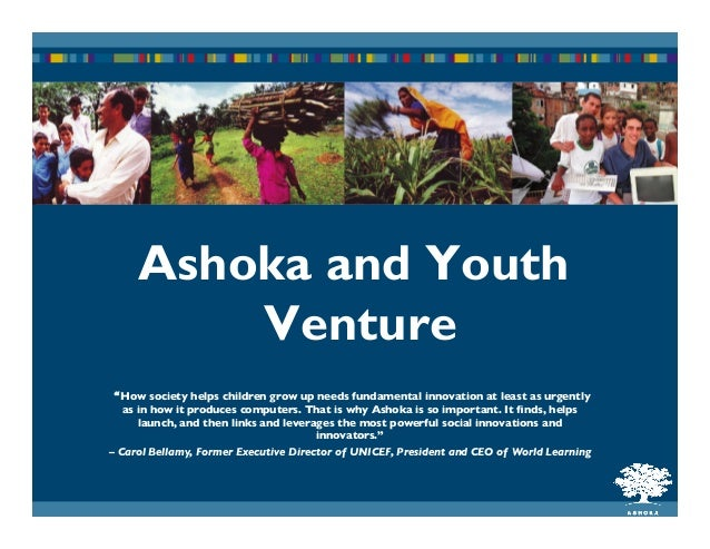 """Ashoka and Youth Venture """"How society helps children grow up needs fundamental innovation at least as urgently as in how i..."""