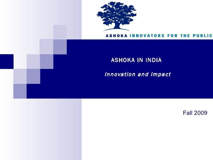 ASHOKA IN INDIA  Innovation and Impact Fall 2009