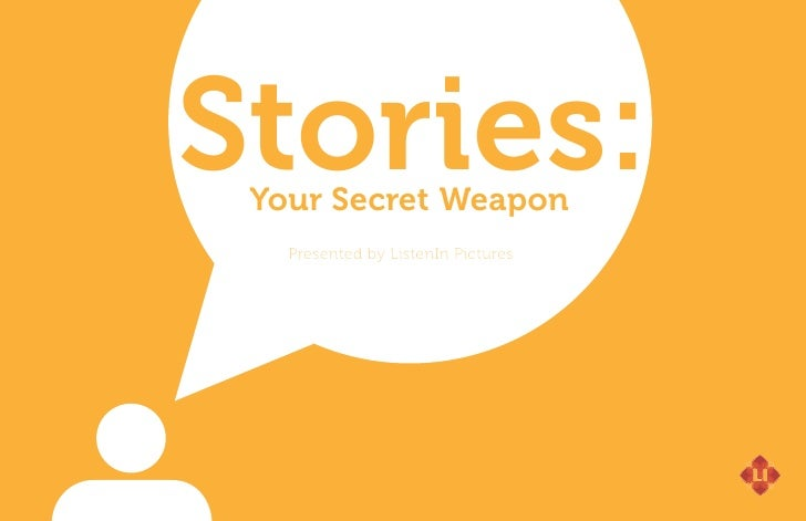 Stories: Your Secret  eapon             W   Presented by ListenIn Pictures