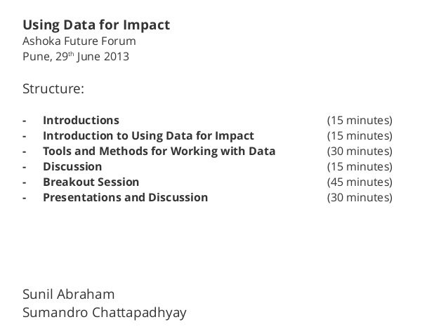 Structure: - Introductions (15 minutes) - Introduction to Using Data for Impact (15 minutes) - Tools and Methods for Worki...