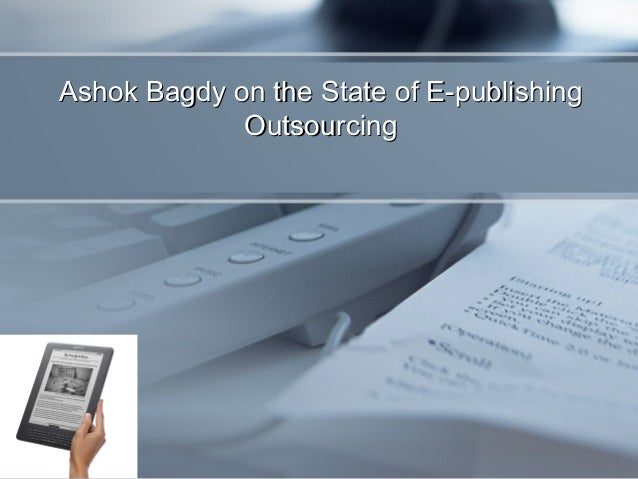 Ashok Bagdy on the State of E-publishing Outsourcing