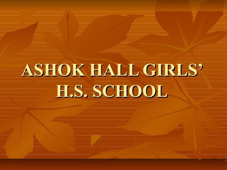 ASHOK HALL GIRLS'   H.S. SCHOOL