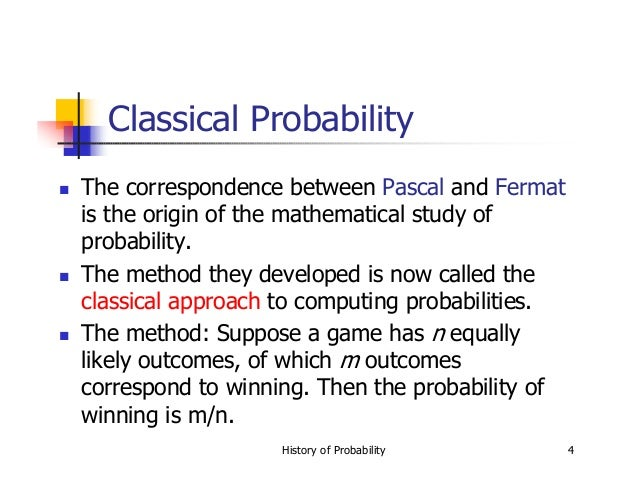 history of mathematics probability Of course they're both major oversimplifications, but which of (1) and (2) is closer to the truth lebesgue invents measure theory and then kolmogorov notices that measure theory can be used to.