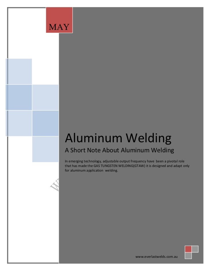 MAY  Aluminum Welding  A Short Note About Aluminum Welding  In emerging technology, adjustable output frequency have been ...