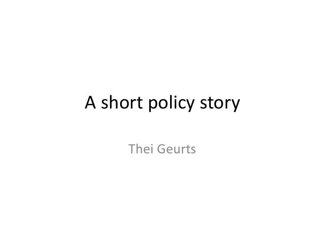 A short policy story Thei Geurts