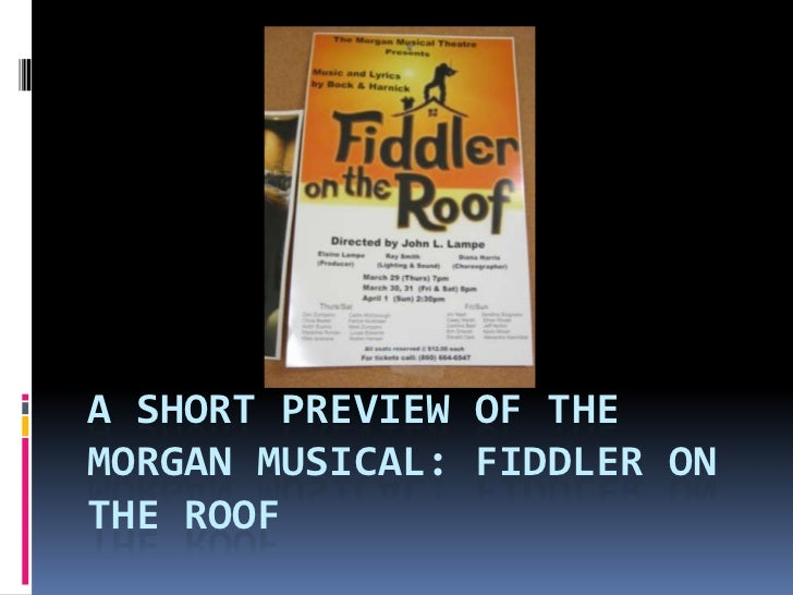 A SHORT PREVIEW OF THEMORGAN MUSICAL: FIDDLER ONTHE ROOF