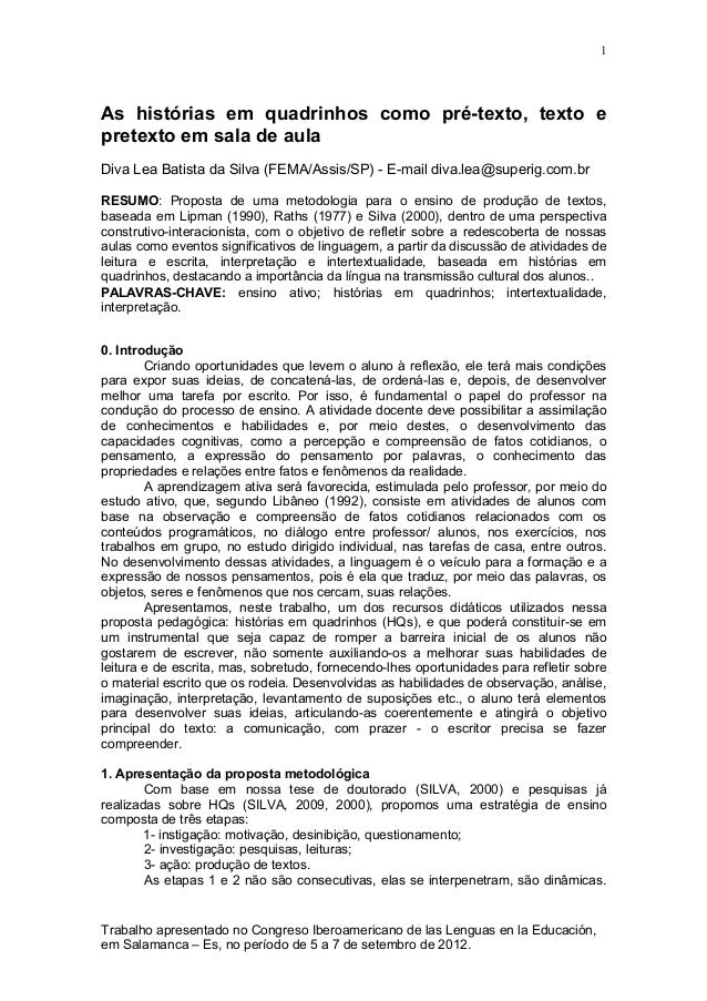 1  As histórias em quadrinhos como pré-texto, texto e pretexto em sala de aula Diva Lea Batista da Silva (FEMA/Assis/SP) -...