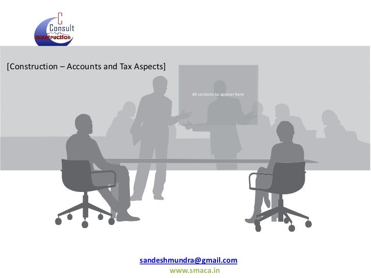 [Construction – Accounts and Tax Aspects]<br />All sections to appear here<br />