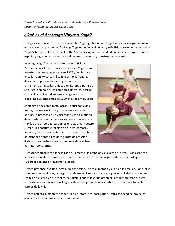 Proyecto cuatrimestral de enseñanza de Ashtanga Vinyasa YogaDocente: Fernando Nicolás Karakachián¿Qué es el Ashtanga Vinya...