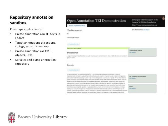 Repository annotationsandboxPrototype application to:• Create annotations on TEI texts in    Fedora• Target annotations at...