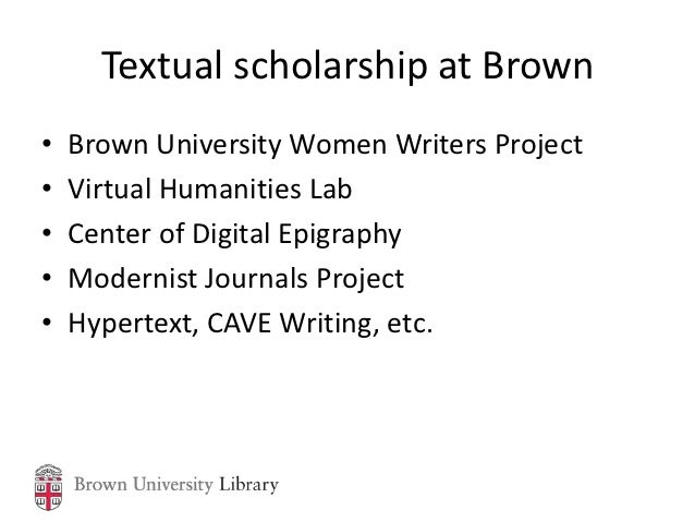Textual scholarship at Brown•   Brown University Women Writers Project•   Virtual Humanities Lab•   Center of Digital Epig...