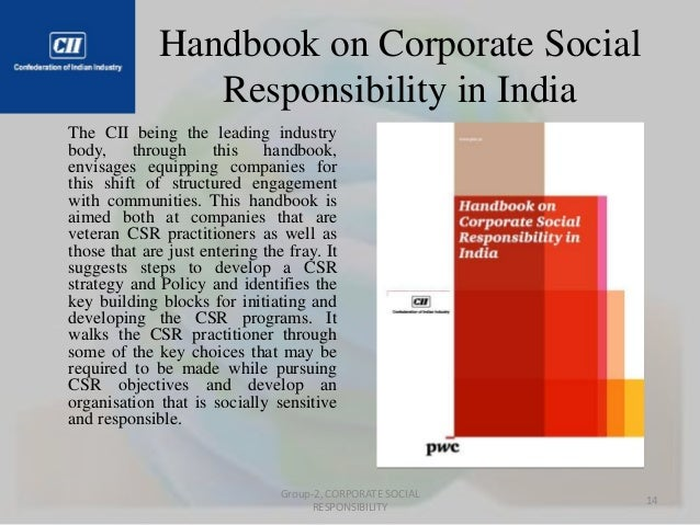 Handbook on Corporate Social  Responsibility in India  The CII being the leading industry  body, through this handbook,  e...