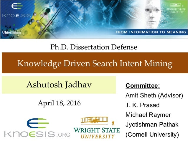 Committee: Amit Sheth (Advisor) T. K. Prasad Michael Raymer Jyotishman Pathak (Cornell University) Ph.D. Dissertation Defe...