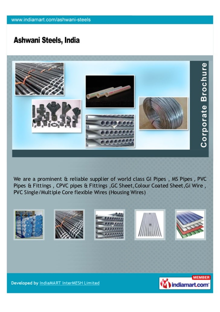 We are a prominent & reliable supplier of world class GI Pipes , MS Pipes , PVCPipes & Fittings , CPVC pipes & Fittings ,G...