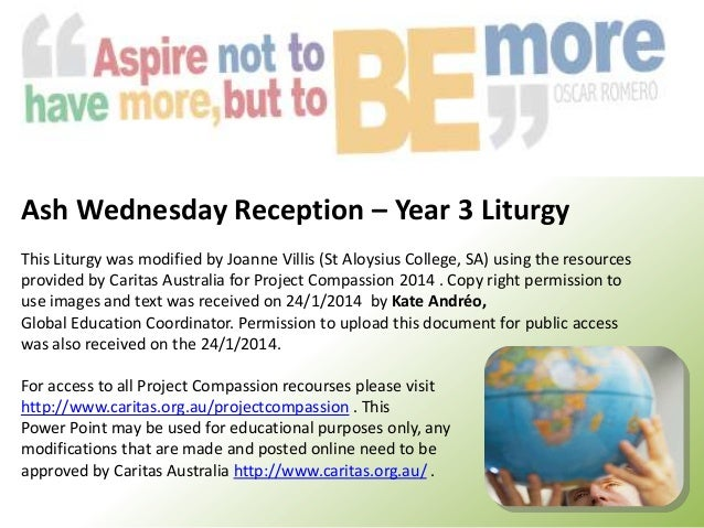 Ash Wednesday Reception – Year 3 Liturgy This Liturgy was modified by Joanne Villis (St Aloysius College, SA) using the re...