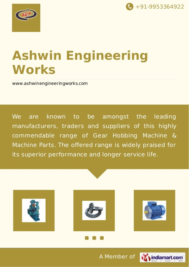 +91-9953364922 A Member of Ashwin Engineering Works www.ashwinengineeringworks.com We are known to be amongst the leading ...