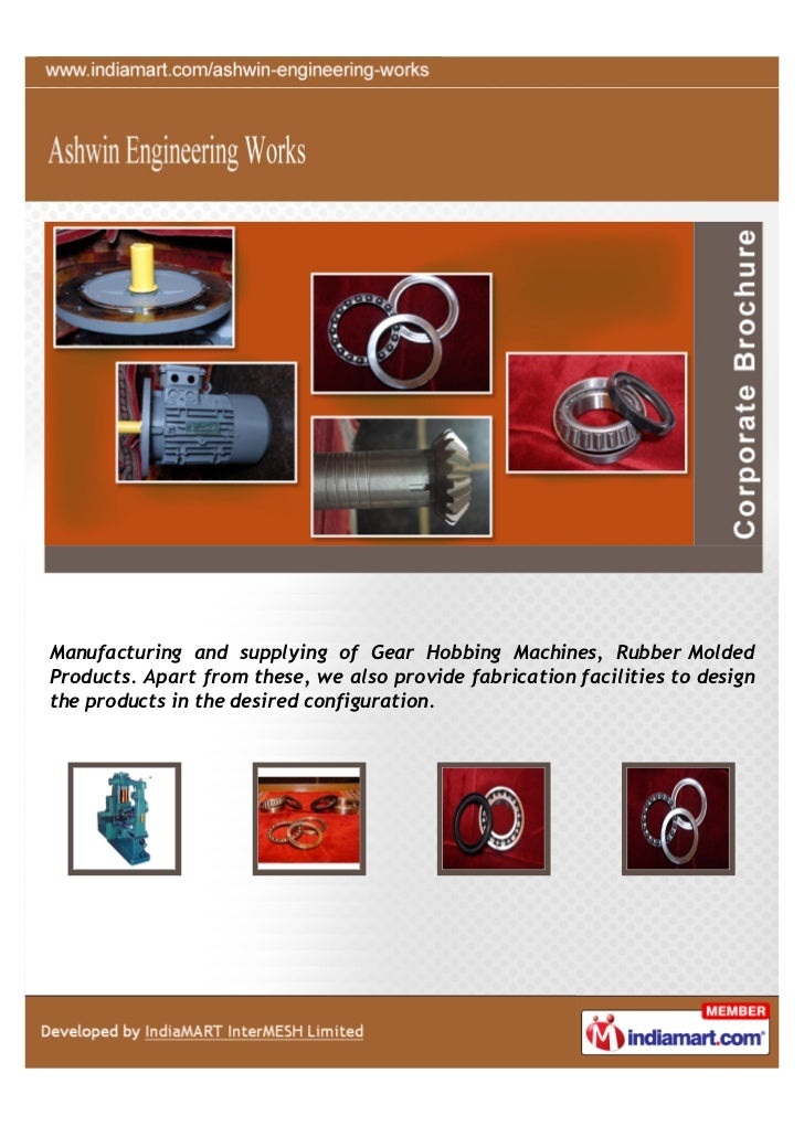 Manufacturing and supplying of Gear Hobbing Machines, Rubber MoldedProducts. Apart from these, we also provide fabrication...