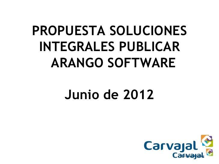 PROPUESTA SOLUCIONES INTEGRALES PUBLICAR   ARANGO SOFTWARE    Junio de 2012