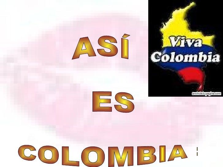 ASÍ ES COLOMBIA :