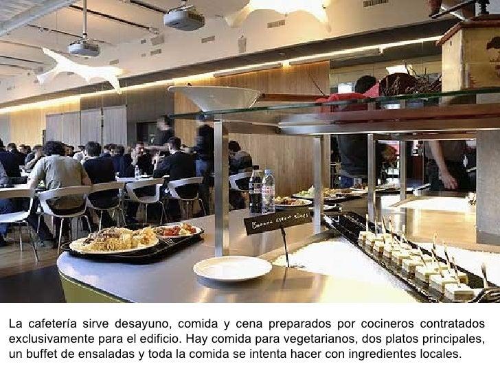 La cafetería sirve desayuno, comida y cena preparados por cocineros contratados exclusivamente para el edificio. Hay comid...