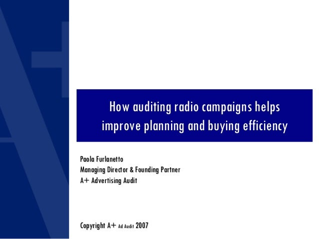 How auditing radio campaigns helps improve planning and buying efficiency Paola FurlanettoPaola Furlanetto Managing Direct...