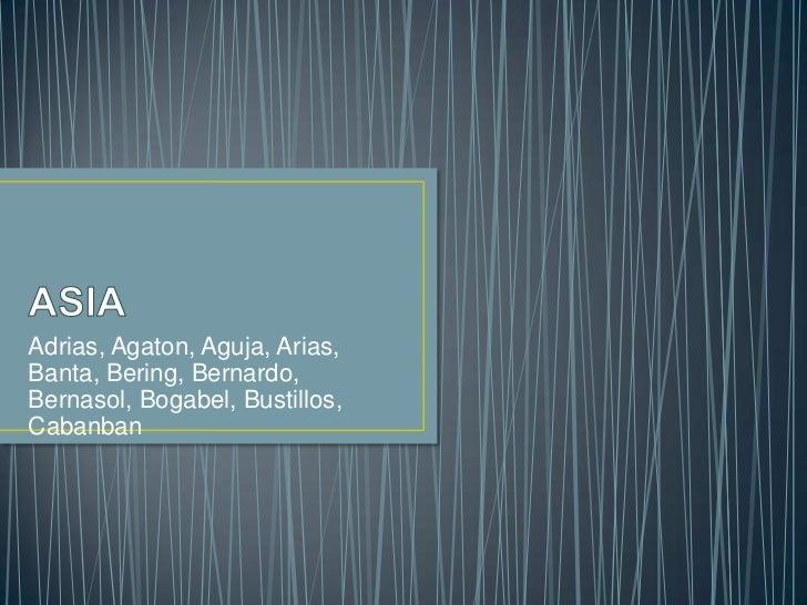 Adrias, Agaton, Aguja, Arias,Banta, Bering, Bernardo,Bernasol, Bogabel, Bustillos,Cabanban