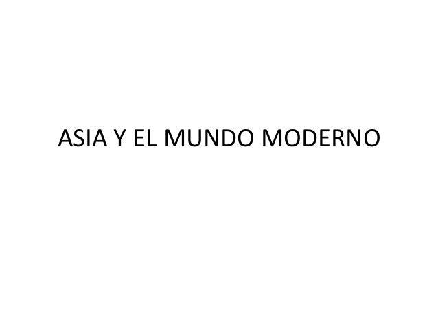 ASIA Y EL MUNDO MODERNO