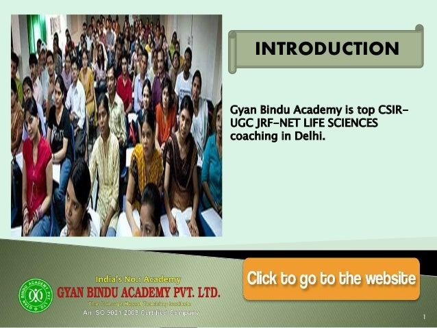 INTRODUCTION 1 Gyan Bindu Academy is top CSIR- UGC JRF-NET LIFE SCIENCES coaching in Delhi.