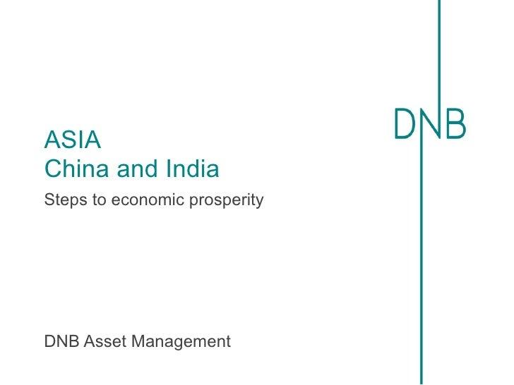 ASIAChina and IndiaSteps to economic prosperityDNB Asset Management
