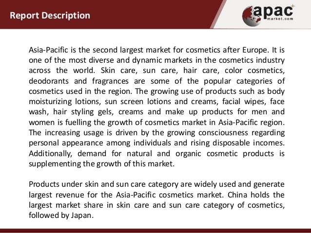 an analysis of one of the most popular products in the world today as cosmetics Now new market analysis released by persistence market research has shown  that  skincare maintains the top billing in the global organic beauty market, and  is  for purchasing cosmetics and hair care products, the global market is  expected to  online retail is one of the most significant distribution channels  used by.