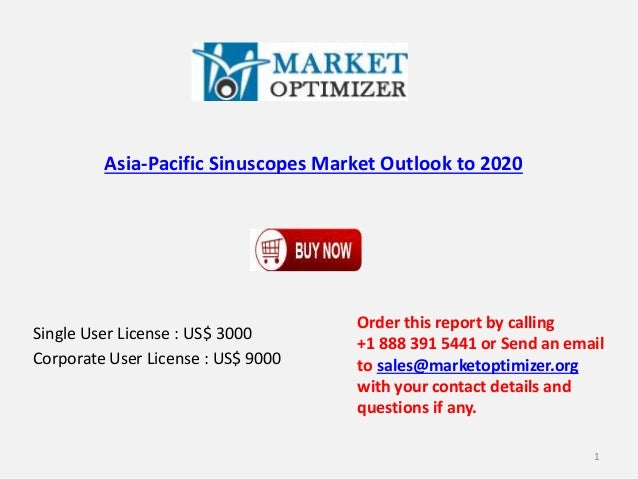 Asia-Pacific Sinuscopes Market Outlook to 2020  Single User License : US$ 3000  Corporate User License : US$ 9000  Order t...