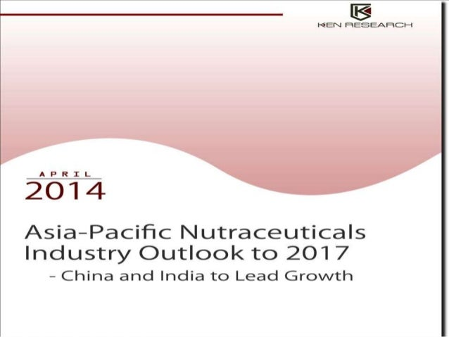 """Asia-Pacific Nutraceuticals Industry Asia-Pacific Nutraceuticals Industry Outlook to 2017- India and China to Lead Growth""""..."""