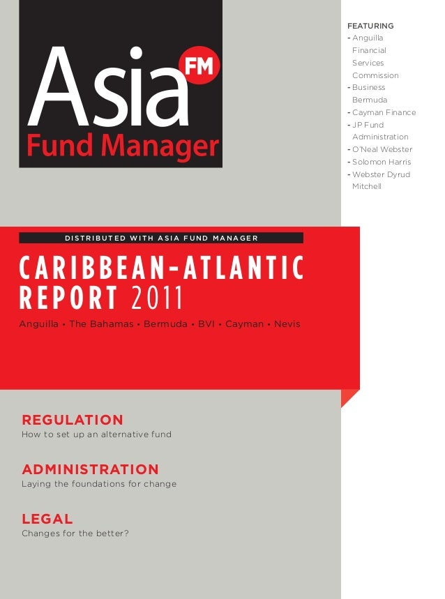 featuring - Anguilla Financial Services Commission - Business Bermuda - Cayman Finance - JP Fund Administration - O'Neal W...