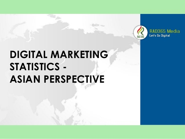 DIGITAL MARKETING STATISTICS -  ASIAN PERSPECTIVE