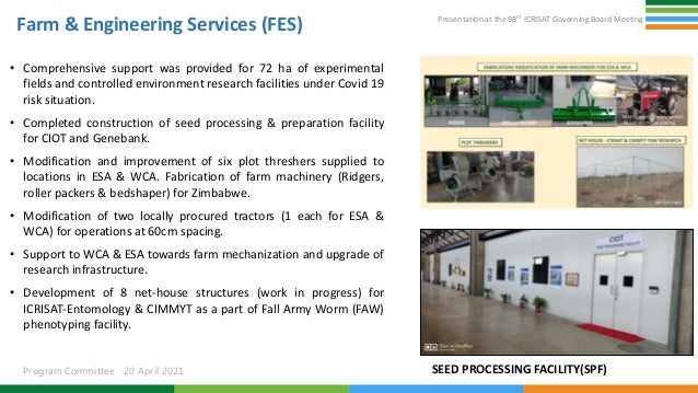 Presentation at the 98th ICRISAT Governing Board Meeting Program Committee 20 April 2021 Farm & Engineering Services (FES)...