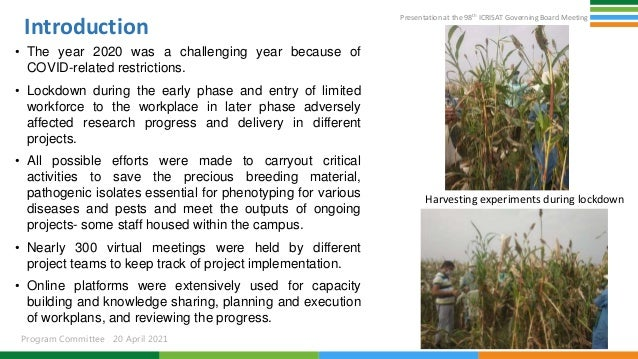 Presentation at the 98th ICRISAT Governing Board Meeting Program Committee 20 April 2021 Introduction • The year 2020 was ...